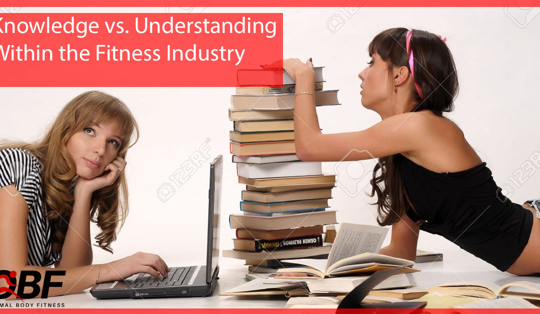 Knowledge vs. Understanding Within the Fitness Industry