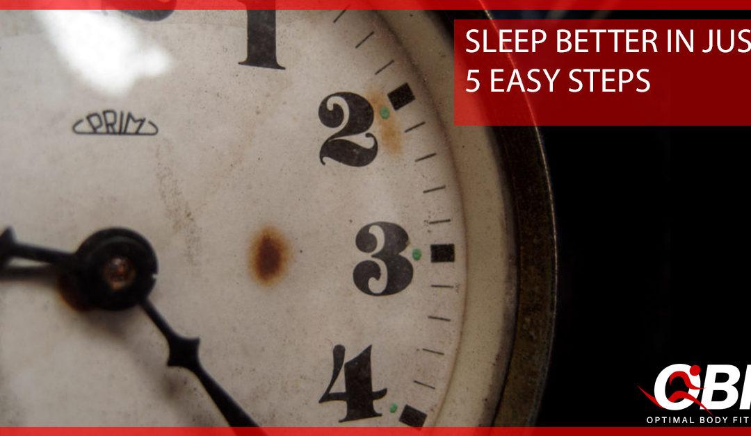 Sleep Better in Just 5 Easy Steps